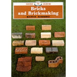 Bricks and Brickmaking (Shire Library) (Paperback)  by Martin Hammond
