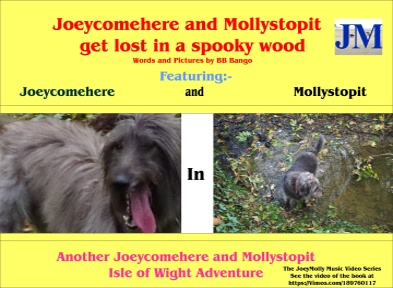 Now available on Kindle. Joeycomehere and Mollystopit get lost in a spooky wood. Part of a series of Wight Adventures written by BB Bango and published by ClayClay. Copies of book in A5 format available direct from the ClayClay Shop  This 2nd book  is also a music video
