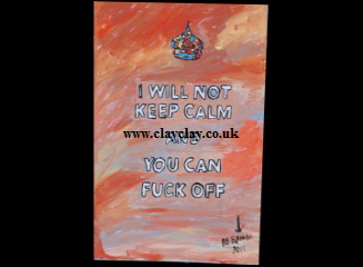 'Keep Calm' 20 by 16 inches by BB Bango. July 2nd 2015 Acrylic on canvas. On display Big Art £35